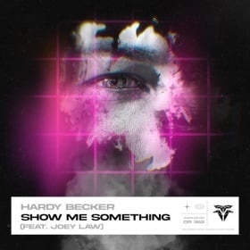 HARDY BECKER FEAT. JOEY LAW - SHOW ME SOMETHING
